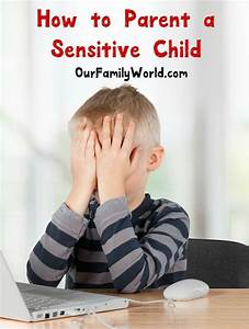 6 Tips That Wil... Sensitive Child Quotes