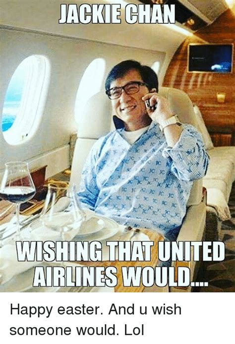 Jackie Meme - jackie chan wishing that united airlines would happy easter and u wish someone would lol