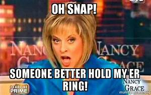 Oh snap! Someone better hold my er ring! - False Fact ...