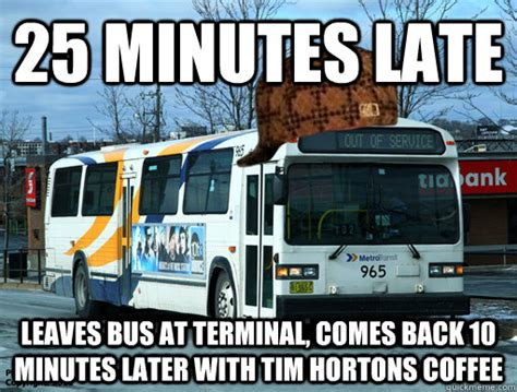 Meme Bus - 25 minutes late leaves bus at terminal comes back 10 minutes later with tim hortons coffee