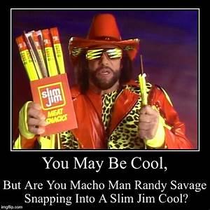 I'm Betting... Funny Macho Man Quotes