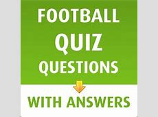 Football Quiz Questions with Answers Football Quiz