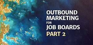 Outbound Marketing for Job Boards - Part 2 | Careerleaf ...