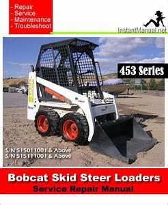 Bobcat 453 Skid Steer Loader Service Repair Manual Download