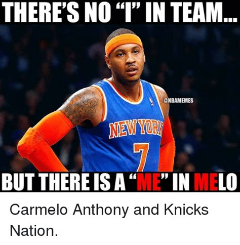 Melo Memes - there s no i in team but there is a in melo carmelo anthony and knicks nation nba meme on sizzle