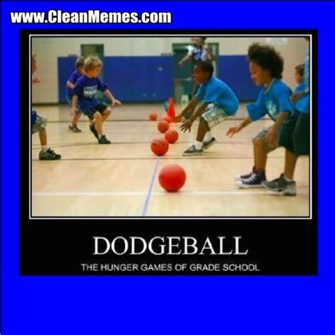 Clean Humor Memes - dodge ball clean memes the best the most online