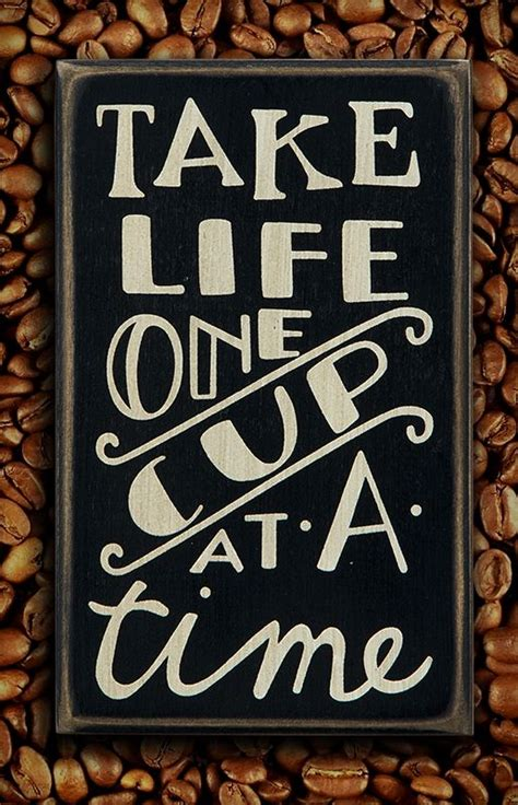 coffee box sign  life  cup   time coffee