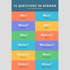 Question Words In German For Beginners There Are A Lot More Ways Of Asking A Question In German