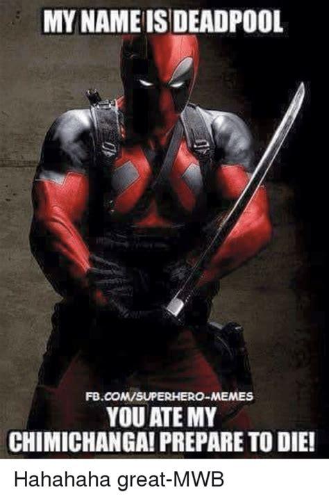 Deadpool Meme Mynameis Deadpool Fbcomsuperhero Memes You Ate My