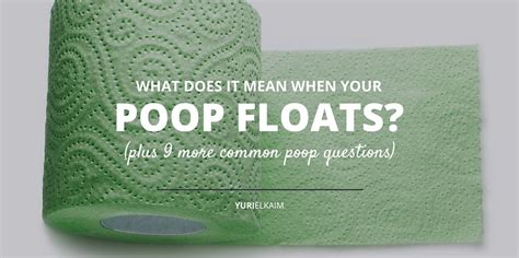 Should Stool Float Or Sink In Toilet What Does It When Your Floats Yuri Elkaim