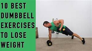 10 Best Dumbbell Exercises To Lose Weight Without Doing Cardio