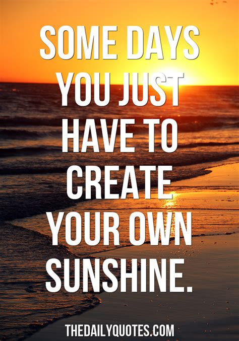 Make Your Own Sunshine Quotes Quotesgram