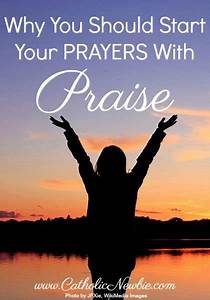 Why You Should Start Your Daily Prayers With Praise