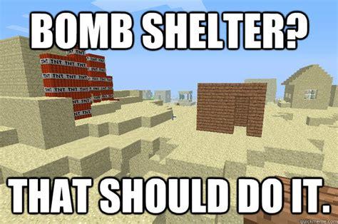 Fallout Shelter Memes - bomb shelter that should do it misc quickmeme