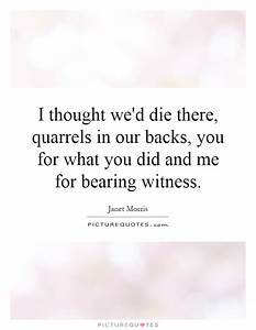 I thought we... Bearing Witness Quotes