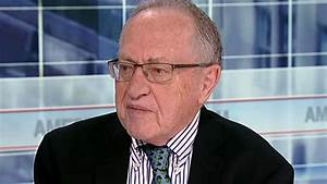 Alan Dershowitz: 'Obstruction' section of Mueller report what I'm going to read first | Fox News