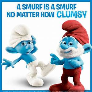 Meet Clumsy & P... Poppa Smurf Quotes