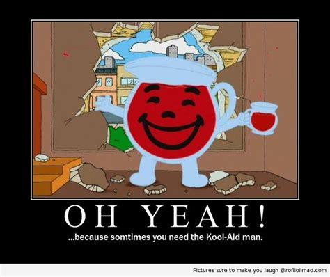Oh Yeah Kool Aid Meme - funny mr kool aid images oh yeah kool aid family guy i11 places to visit pinterest kool