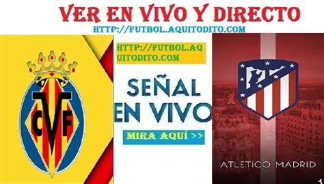 Villarreal vs Atlético de Madrid Dónde VER EN VIVO EN ...