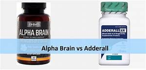 Alpha Brain Vs Adderall  See Which One Is Better  U0026 Why