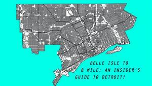 Belle Isle To 8 Mile  An Insider U0026 39 S Guide To Detroit By