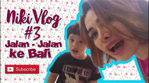Jalan Bali Nikivlog Youtube