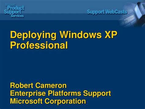 Ppt Deploying Windows Xp Professional Robert Cameron