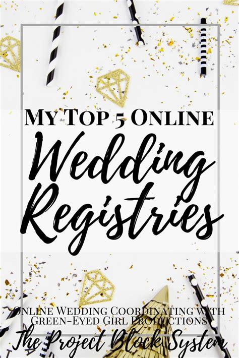 best online wedding registry my top 5 online wedding registries where to register