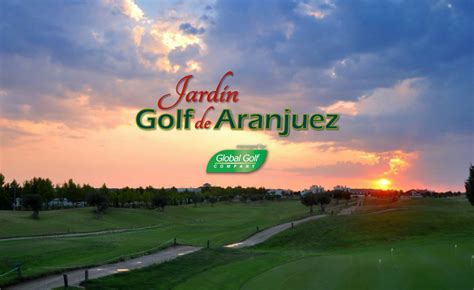 Global Golf Jardin De Aranjuez Golf Global Golf Company Group