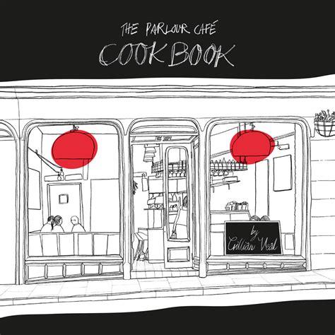 The Parlour Cafe Cookbook  Kitchen Press
