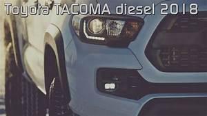Abwrackprämie Diesel 2018 : toyota tacoma diesel 2018 youtube ~ Kayakingforconservation.com Haus und Dekorationen