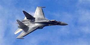 China buying $2 billion Su-35 fighter jets from Russia ...