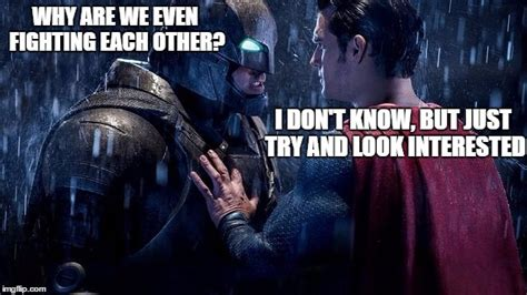 Superman And Batman Memes - batman vs superman imgflip