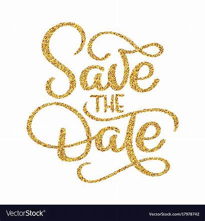 Date Save Calligraphy Golden Lettering Vector