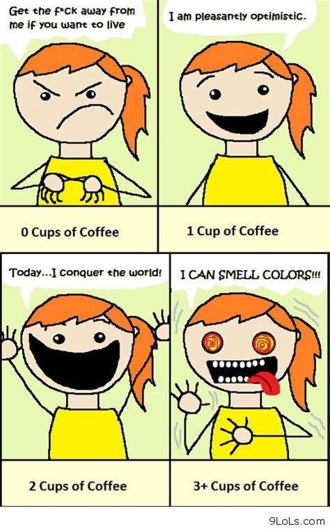Sourced from reddit, twitter, and beyond! The Effects of Coffee   Clean jokes, Girl humor, Funny