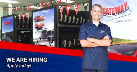 This call may be monitored for quality assurance or training purposes. Careers - Gateway Tire & Service Center