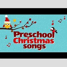 Preschool Christmas Songs Playlist  Children Love To Sing Youtube