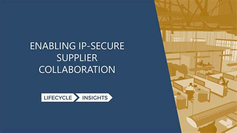 transforming global supplier collaboration  securing