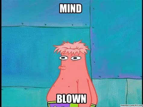 Mind Blowing Meme - mind blown