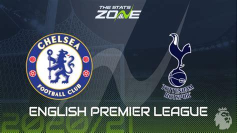 2020-21 Premier League – Chelsea vs Tottenham Preview ...