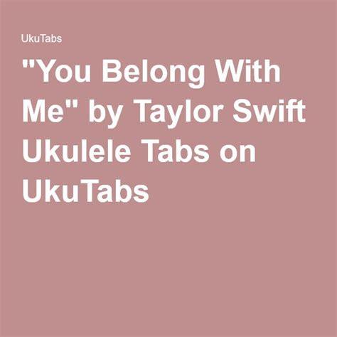 belong    ukulele  taylor swift ukulele tabs