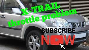 Nissan X Trail Throttle Pedal Sensor Problem  Can U0026 39 T