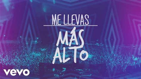 Me Llevas Más Alto (lyric Video) Ft. Alex Campos, Redimi2 Chords