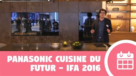 ifa 2016 panasonic cuisine du futur