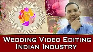indian wedding industry edius video editing wedding With wedding video editor