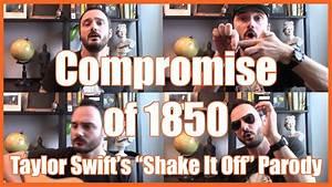 Compromise Of 1850   U0026quot Shake It Off U0026quot  Parody