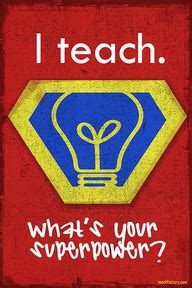 "I Teach What Is Your Superpower?  ""deal""icious Mom"