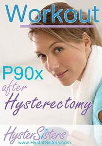 Workout P90x After Hysterectomy Fitness Wellness