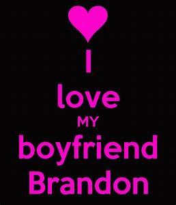 I love MY boyfriend Brandon Poster   Jade   Keep Calm-o-Matic