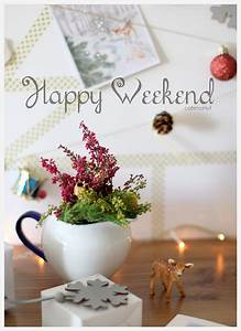 Happy Weekend De : happy weekend cafenohut happy weekend card pinterest weekend quotes weekend greetings ~ Eleganceandgraceweddings.com Haus und Dekorationen